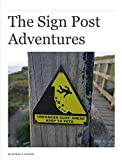 The Sign Post Adventures (English Edition)