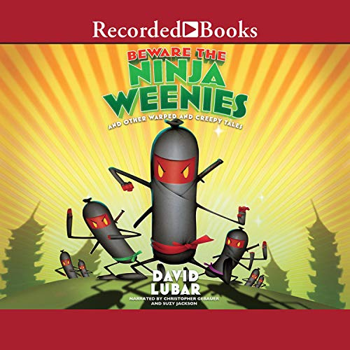 Beware the Ninja Weenies audiobook cover art