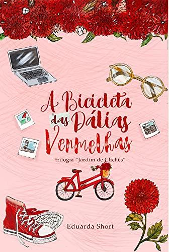 A Bicicleta das Dálias Vermelhas: Jardim de Clichês