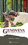 Genoveva, die treue Ehefrau: Oma, erzähl doch mal! Ein ergreifender historischer Liebesroman. Vollständig sprachlich überarbeitet und illustriert