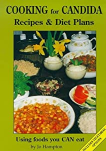 Cooking for Candida: Recipes and Diet Plans with Vegetarian