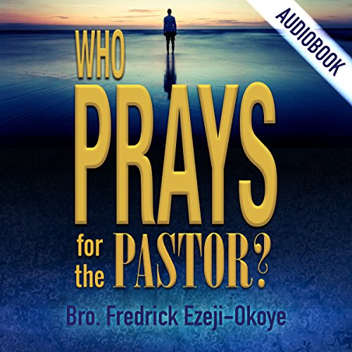 Who Prays for the Pastor? audiobook cover art