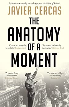 The Anatomy of a Moment by [Javier Cercas, Anne McLean]