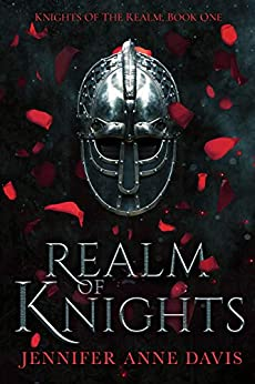 Realm of Knights: Knights of the Realm, Book 1 by [Jennifer Anne Davis]