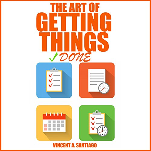 The Art of Getting Things Done audiobook cover art