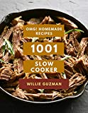 OMG! 1001 Homemade Slow Cooker Recipes: Homemade Slow Cooker Cookbook - All The Best Recipes You Need are Here! (English Edition)