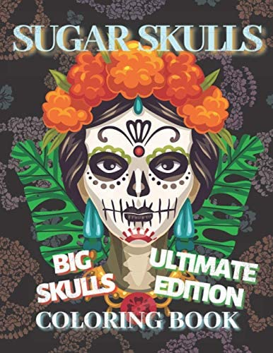 Sugar Skulls Coloring Book Featuring Horror Sugar Skull Illustration for Stress Relief and Relaxation product image