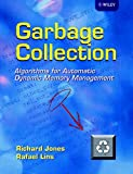 Garbage Collection: Algorithms for Automatic Dynamic Memory Management(Jones, Richard)