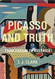 Picasso and Truth: From Cubism to Guernica (The A. W. Mellon Lectures in the Fine Arts)