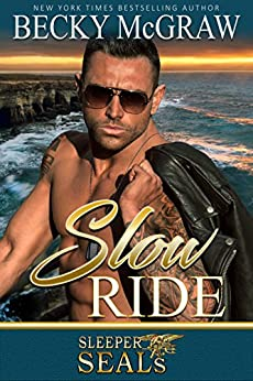 Slow Ride: Sleeper SEALs Book 2 by [Becky McGraw, Suspense Sisters]