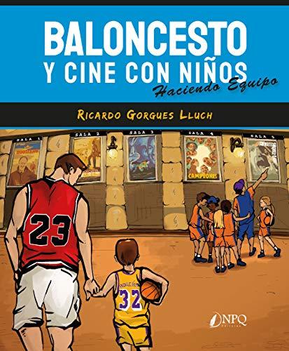 Baloncesto y Cine con Niños: Haciendo equipo
