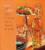 Fruits à l'alcool, vins et liqueurs du jardin d'Anne Valéry