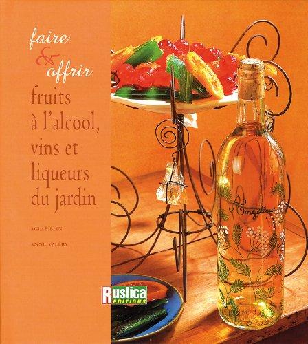 Fruits à l'alcool, vins et liqueurs du jardin