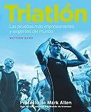 Triatlón: Las pruebas más impresionantes y exigentes del mundo (Ocio y deportes)