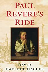 Image: Paul Revere's Ride | Paperback: 445 pages | by David Hackett Fischer (Author). Publisher: Oxford University Press (April 19, 1995)