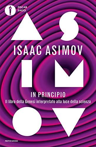 In principio: Il Libro della Genesi interpretato alla luce della scienza (Italian Edition)