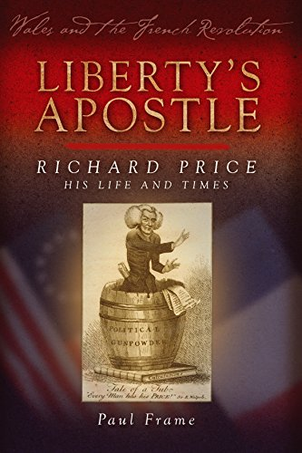 Liberty's Apostle - Richard Price, His Life and Times (Wales and the French Revolution) (English Edition)