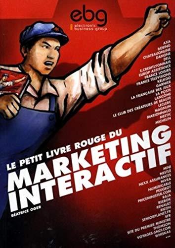 Le Petit Livre rouge du marketing interactif