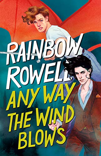 Compare Textbook Prices for Any Way the Wind Blows Simon Snow Trilogy, 3  ISBN 9781250254337 by Rowell, Rainbow