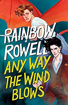 Any Way the Wind Blows (Simon Snow Trilogy Book 3) by [Rainbow Rowell]