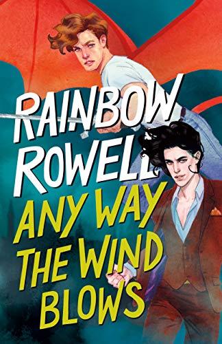 Any Way the Wind Blows (Simon Snow Trilogy Book 3) (English Edition) PDF EPUB Gratis descargar completo