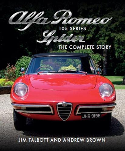 Alfa Romeo 105 Series Spider: The Complete Story (Crowood Autoclassics)