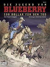 Leutnant Blueberry 45. Die Jugend von Blueberry 16: 100 Dollar für den Tod