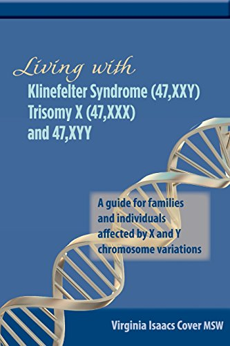 Living with Klinefelter Syndrome, Trisomy X, and 47,XYY: A guide for families and individuals affected by X and Y chromosome variations