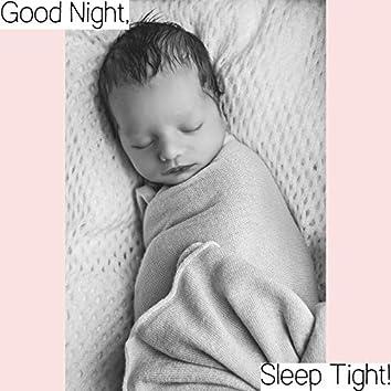 Good Night, Sleep Tight! - Collection of Mesmerizing Nature Lullabies for Newborns