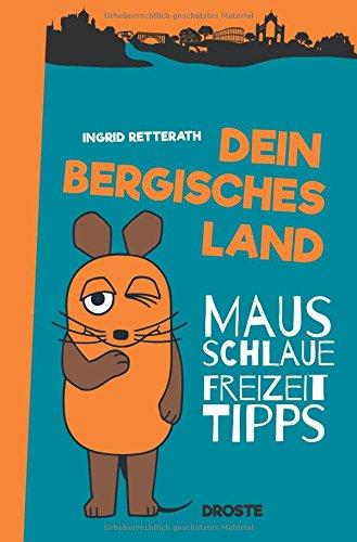 Dein Bergisches Land: Mausschlaue Freizeittipps