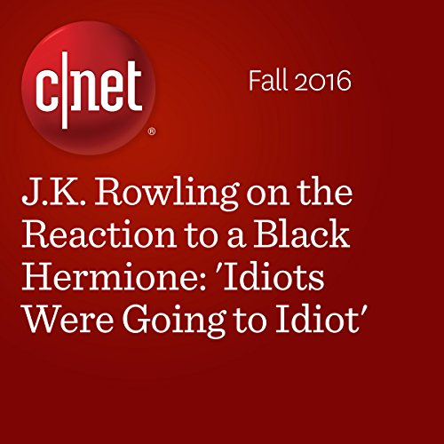 J.K. Rowling on the Reaction to a Black Hermione: 'Idiots Were Going to Idiot' audiobook cover art