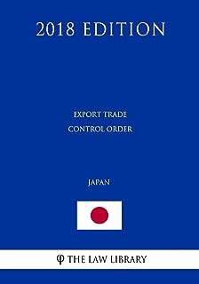 Export Trade Control Order (Japan) (2018 Edition)