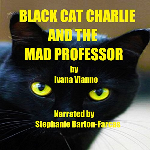 Black Cat Charlie and the Mad Professor audiobook cover art