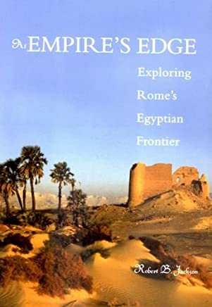 At Empire′s Edge – Explorings Rome′s Egyptian Frontier