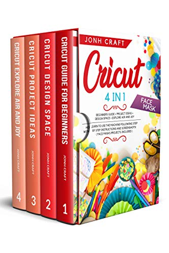 Cricut : Guide for beginners+design space+project ideas+explore air and joy. Learn to...
