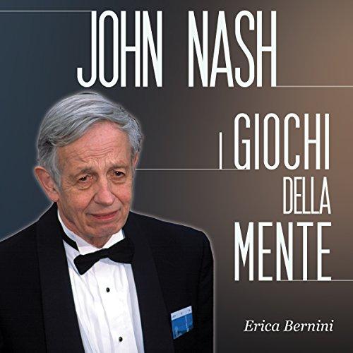John Nash: I giochi della mente audiobook cover art