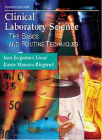 Clinical Laboratory Science: The Basics and Routine Techniques