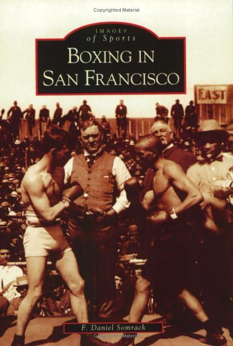 Boxing in San Francisco (CA) (Images of Sports)
