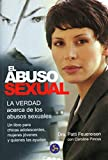 El abuso sexual: La verdad acerca de los abusos sexuales. Un libro para chicas adolescentes, mujeres jóvenes y quienes las ayudan (Autoayuda)