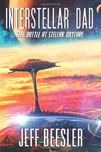 The Battle at Stellar Daycare (Interstellar Dad) (Volume 2)