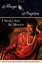 I Shall Not Be Moved: Poems (English Edition)
