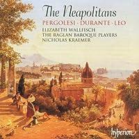 Pergolesi, Durante, Leo: The Neapolitans