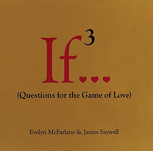 If..., Volume 3: (Questions for the Game of Love) (If Series)