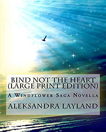 Bind Not the Heart (Large Print Edition)