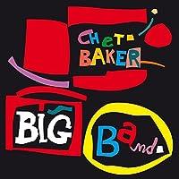 Big Band + 10 bonus tracks by Chet Baker