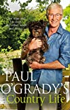Paul O'Grady's Country Life: Heart-warming and hilarious tales from Paul