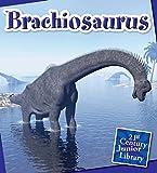 Brachiosaurus (21st Century Junior Library: Dinosaurs and Prehistoric Creatures)