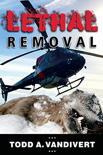LETHAL REMOVAL (Wildlife Justice Series (book 4)) (English Edition)