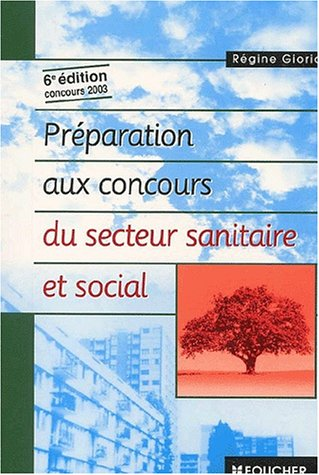 Préparation aux concours du secteur sanitaire et social: 6e édition concours 2003