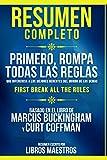 Resumen Completo: Primero, Rompa Todas Las Reglas (First Break All The Rules) - Basado En El Libro De Marcus Buckingham Y Curt Coffman
